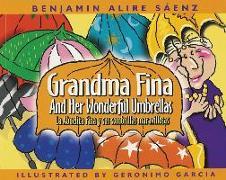 Cover-Bild zu Saenz, Benjamin Alire: Abuelita Fina y Sus Sombrillas Maravillosas/Grandma Fina And Her Wonderful Umbrellas