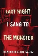 Cover-Bild zu Saenz, Benjamin Alire: Last Night I Sang to the Monster