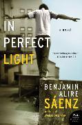 Cover-Bild zu Saenz, Benjamin Alire: In Perfect Light