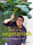 Cover-Bild zu Fearnley-Whittingstall, Hugh: Täglich vegetarisch