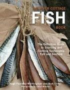 Cover-Bild zu Fearnley-Whittingstall, Hugh: The River Cottage Fish Book: The Definitive Guide to Sourcing and Cooking Sustainable Fish and Shellfish