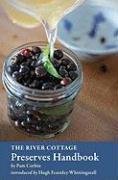 Cover-Bild zu Corbin, Pam: The River Cottage Preserves Handbook: [A Cookbook]