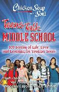 Cover-Bild zu Canfield, Jack: Chicken Soup for the Soul: Teens Talk Middle School