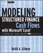 Cover-Bild zu Allman, Keith A.: Modeling Structured Finance Cash Flows with Microsoft Excel