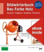 Cover-Bild zu Batran, Balder (Weiterhin): eBook inside: Buch und eBook Bildwörterbuch Bau Farbe Holz