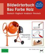 Cover-Bild zu Batran, Balder (Weiterhin): Bildwörterbuch Bau Farbe Holz