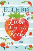 Cover-Bild zu Pons, Brigitte: Liebe ist der beste Koch