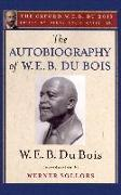 Cover-Bild zu Du Bois, W. E. B.: The Autobiography of W. E. B. Du Bois (the Oxford W. E. B. Du Bois): A Soliloquy on Viewing My Life from the Last Decade of Its First Century