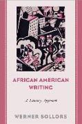 Cover-Bild zu Sollors, Werner: African American Writing: A Literary Approach