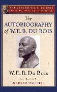 Cover-Bild zu Du Bois, W. E. B.: The Autobiography of W. E. B. Du Bois: A Soliloquy on Viewing My Life from the Last Decade of Its First Century