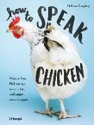 Cover-Bild zu Caughey, Melissa: How to Speak Chicken