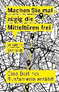Cover-Bild zu Schmidt, Susanne: Machen Sie mal zügig die Mitteltüren frei