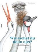 Cover-Bild zu Guiraud, Florence: Wie siehst du denn aus? Kurioses aus der Tierwelt