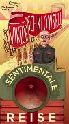 Cover-Bild zu Schklowskij, Viktor: Sentimentale Reise