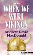 Cover-Bild zu When We Were Vikings von MacDonald, Andrew David