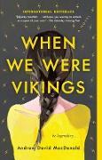 Cover-Bild zu When We Were Vikings (eBook) von MacDonald, Andrew David