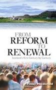 Cover-Bild zu From Reform to Renewal: Scotland's Kirk Century by Century von MacDonald, Finlay a. J.