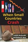 Cover-Bild zu When Small Countries Crash (eBook) von Macdonald, Scott B.
