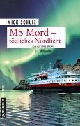 Cover-Bild zu Schulz, Mick: MS Mord - Tödliches Nordlicht