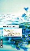 Cover-Bild zu Bast, Eva-Maria: Vergissmichnicht