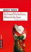 Cover-Bild zu Kruse, Margit: Schneeflöckchen, Blutröckchen