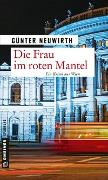 Cover-Bild zu Neuwirth, Günter: Die Frau im roten Mantel