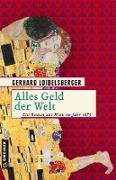 Cover-Bild zu Loibelsberger, Gerhard: Alles Geld der Welt
