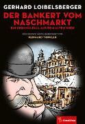 Cover-Bild zu Loibelsberger, Gerhard: Der Bankert vom Naschmarkt