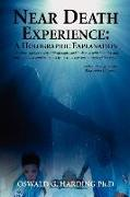 Cover-Bild zu Harding Ph. D., Oswald G.: Near Death Experience: A Holographic Explanation