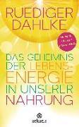 Cover-Bild zu Dahlke, Ruediger: Das Geheimnis der Lebensenergie in unserer Nahrung