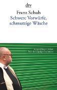 Cover-Bild zu Schuh, Franz: Schwere Vorwürfe, schmutzige Wäsche