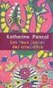 Cover-Bild zu Pancol, Katherine: Les yeux jaunes des crocodiles