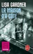 Cover-Bild zu Gardner, Lisa: La Maison d'à côté