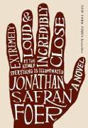 Cover-Bild zu Foer, Jonathan Safran: Extremely Loud & Incredibly Close