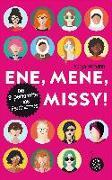 Cover-Bild zu Eismann, Sonja: Ene, mene, Missy. Die Superkräfte des Feminismus