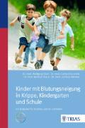 Cover-Bild zu Kinder mit Blutungsneigung in Krippe, Kindergarten und Schule von Eberl, Wolfgang