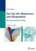 Cover-Bild zu Das Tao der Akupressur und Akupunktur von Eckert, Achim