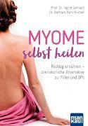 Cover-Bild zu Myome selbst heilen von Gerhard, Prof. Dr. Ingrid