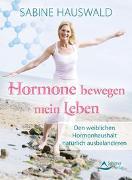 Cover-Bild zu Hormone bewegen mein Leben von Hauswald, Sabine