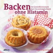 Cover-Bild zu Backen ohne Histamin von Steigenberger, Heide