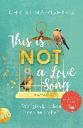 Cover-Bild zu This Is (Not) a Love Song (eBook) von Pishiris, Christina