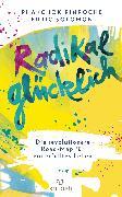 Cover-Bild zu Phakchok Rinpoche: Radikal glücklich