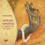 Cover-Bild zu Marker, Dinah Arosa: Healing Mantras & Chants for the Soul [Audiobook] (Audio CD)
