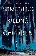 Cover-Bild zu James Tynion IV: Something is Killing the Children Vol. 1