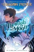 Cover-Bild zu Wartman, Peter: Through the Moon (the Dragon Prince Graphic Novel #1) (Library Edition)