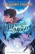 Cover-Bild zu Wartman, Peter: Through the Moon (the Dragon Prince Graphic Novel #1)