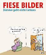 Cover-Bild zu Schwalm, Dieter (Hrsg.): Fiese Bilder - Dümmer-geht's-nicht-Cartoons