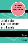 Cover-Bild zu Braun Alexander, Michael: Jericho oder Das feine Gesicht des Himmels