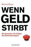 Cover-Bild zu Braun Alexander, Michael: Wenn Geld stirbt