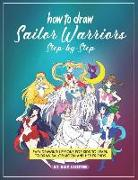 Cover-Bild zu Lichter, Roy: How to Draw Sailor Warriors Step-By-Step: Easy Drawing Lessons for Kids to Learn to Draw Sailor Moon and Her Friends